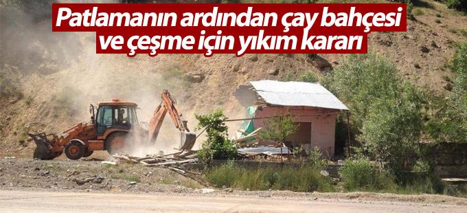 Patlamanın ardından çay bahçesi ve çeşme için yıkım kararı