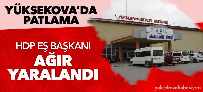 Yüksekova'da patlama: 1 kişi ağır yaralandı