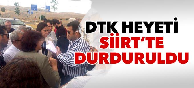 DTK heyeti Siirt'te durduruldu