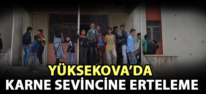 Yüksekova'da karne sevincine erteleme