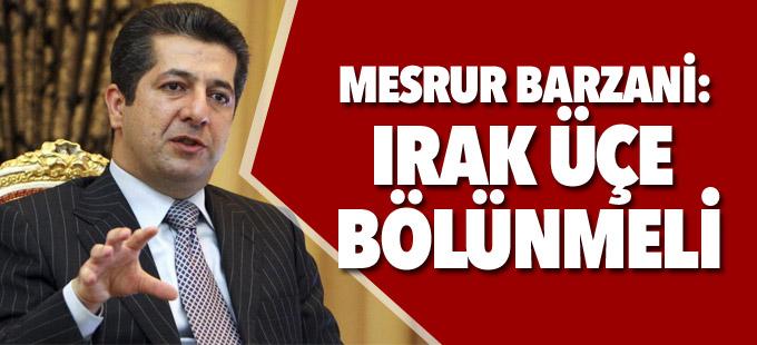 Mesrur Barzani: Irak üçe bölünmeli