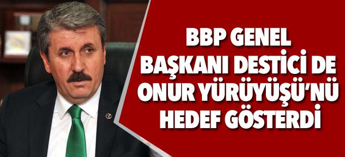 BBP Genel Başkanı Destici de Onur Yürüyüşü'nü hedef gösterdi