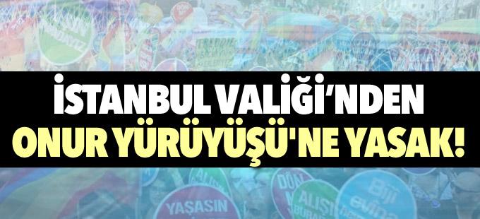 İstanbul Valiliği'nden Onur Yürüyüşü'ne yasak!