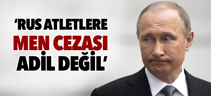Putin: Rus atletlere men cezası adil değil
