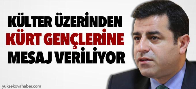 Demirtaş: Külter üzerinden Kürt gençlerine mesaj veriliyor