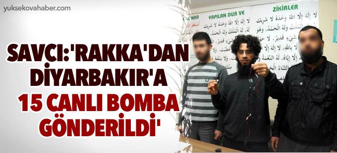 Savcı: 'Rakka'dan Diyarbakır'a 15 canlı bomba gönderildi'