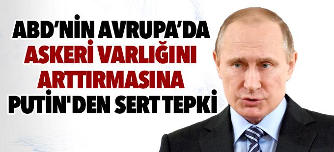 ABD'nin Avrupa'da askeri varlığını arttırmasına Putin'den sert tepki