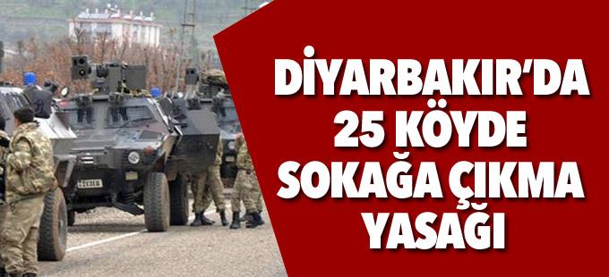 Diyarbakır'da 25 köyde sokağa çıkma yasağı