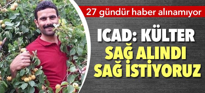 ICAD: Hurşit Külter sağ alındı sağ istiyoruz