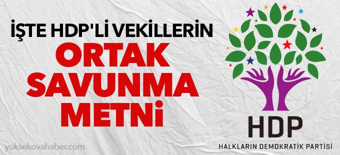 İşte HDP'li vekillerin ortak savunma metni