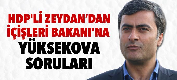 HDP'li Zeydan'dan İçişleri Bakanı'na Yüksekova soruları