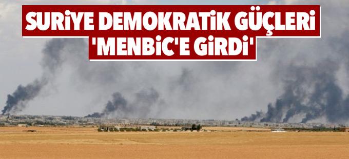 Suriye Demokratik Güçleri 'Menbic'e girdi'