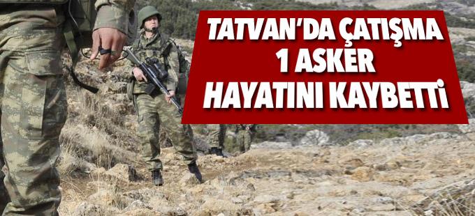 Tatvan'da çatışma: 1 asker hayatını kaybetti