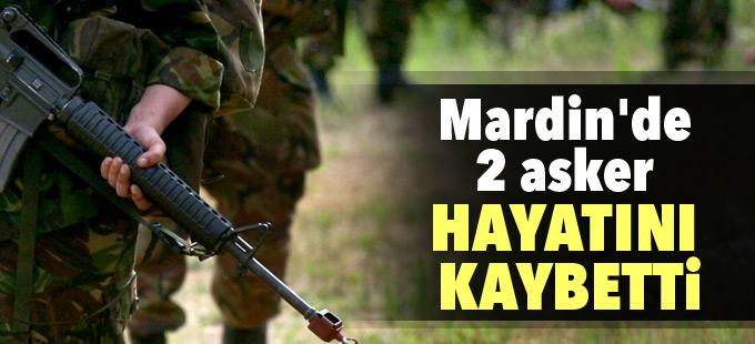 Mardin'de 2 asker hayatını kaybetti