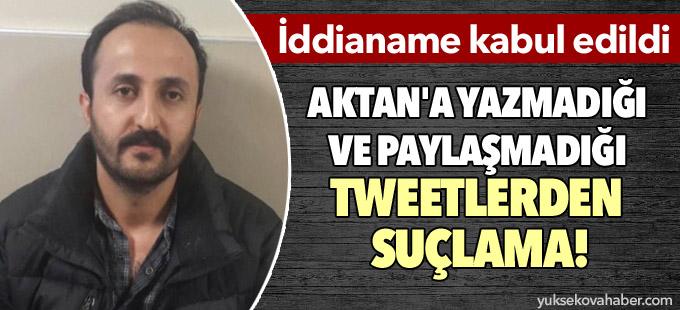 Hamza Aktan'a yazmadığı ve paylaşmadığı tweetlerden suçlama!