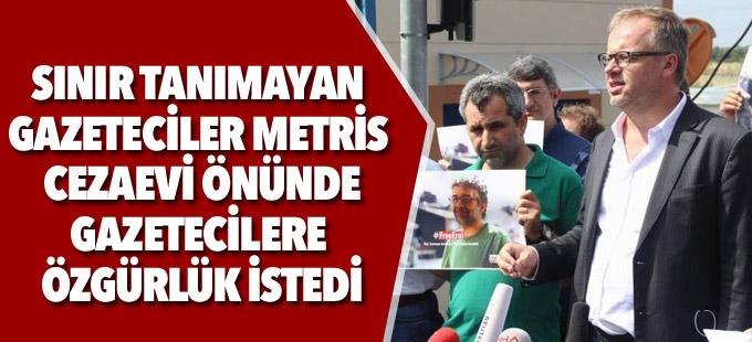 RSF, Metris Cezaevi önünde gazetecilere özgürlük istedi