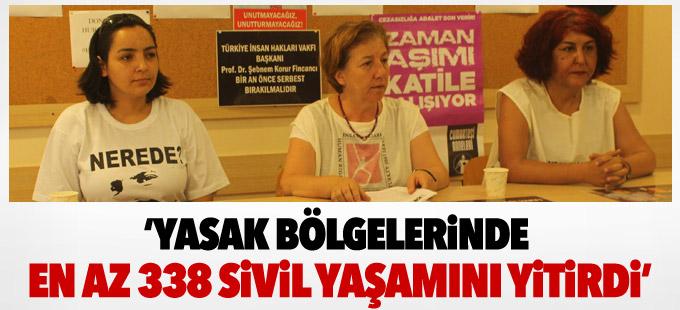 İHD ve TİHV'in raporu: Yasak bölgelerinde en az 338 sivil yaşamını yitirdi