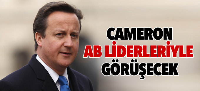 İngiltere Başbakanı Cameron AB liderleriyle görüşecek