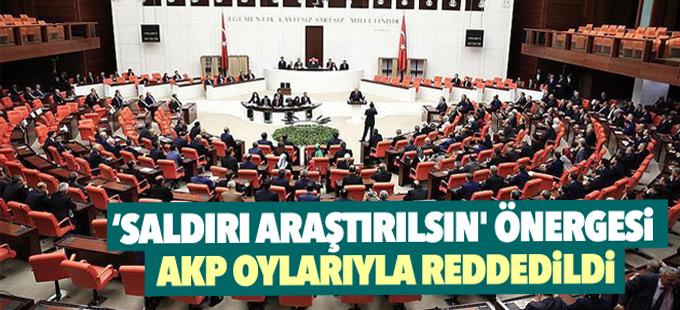'Atatürk Havalimanı Saldırısı araştırılsın' önergesi AKP oylarıyla reddedildi