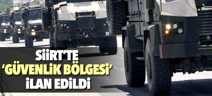 Siirt'te 'özel güvenlik bölgesi' ilan edildi
