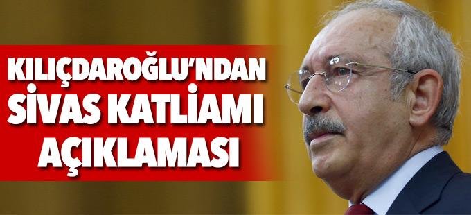 Kılıçdaroğlu'ndan Sivas Katliamı açıklaması