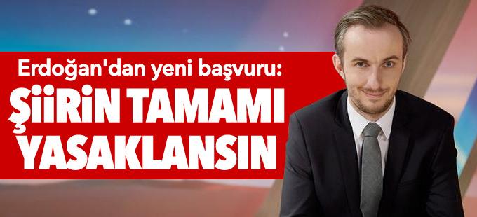 Erdoğan'dan yeni başvuru: Şiirin tamamı yasaklansın