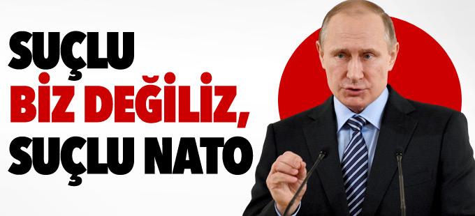 Putin: Suçlu biz değiliz, suçlu NATO