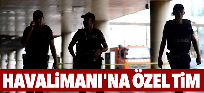 Atatürk Havalimanı'nda özel timli güvenlik