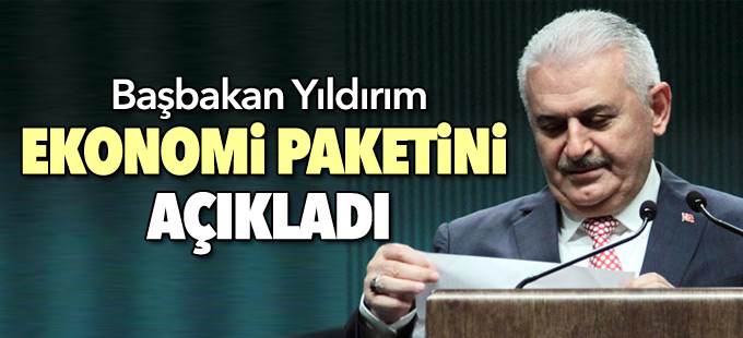 Başbakan ekonomi paketini açıkladı
