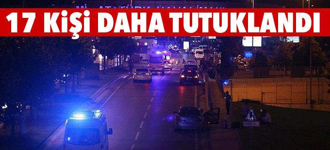Havalimanı Katliamı'yla ilgili 17 kişi daha tutuklandı