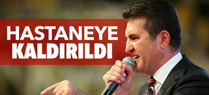 Mustafa Sarıgül hastaneye kaldırıldı