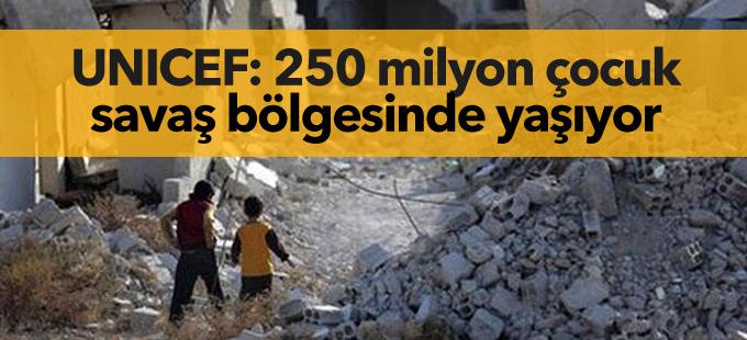 UNICEF: 250 milyon çocuk savaş bölgesinde yaşıyor