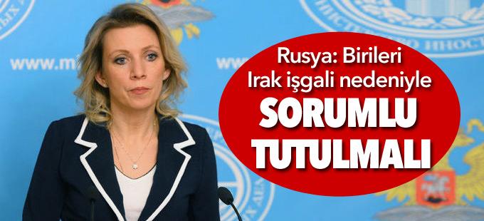 Rusya: Birileri Irak işgali nedeniyle sorumlu tutulmalı