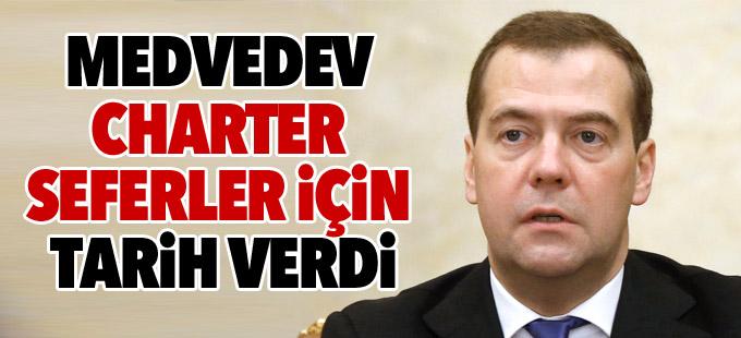Medvedev Charter seferler için tarih verdi