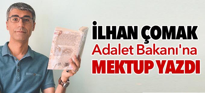 İlhan Çomak Adalet Bakanı'na Mektup Yazdı