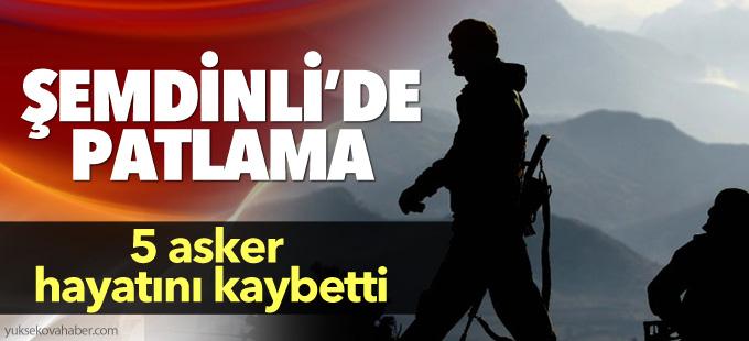Şemdinli'de patlama: 5 asker hayatını kaybetti