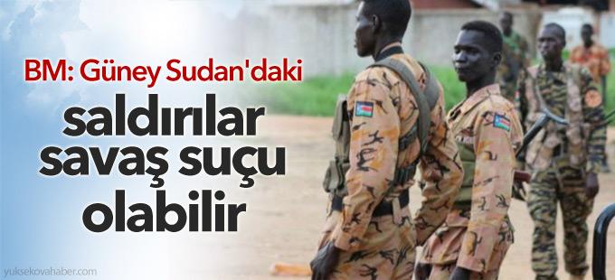 BM: Güney Sudan'daki saldırılar savaş suçu olabilir