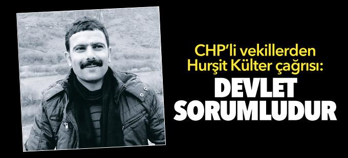 CHP'li vekillerden Hurşit Külter çağrısı: 'Devlet sorumludur'