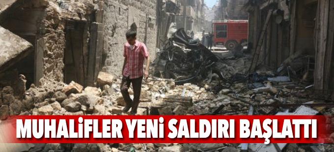 Halep'te muhalifler yeni saldırı başlattı