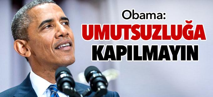 Obama'dan Amerikalılara mesaj: Umutsuzluğa kapılmayın