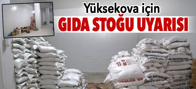 Yüksekova için gıda stoğu uyarısı