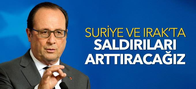 Hollande: Suriye ve Irak'taki operasyonları arttıracağız