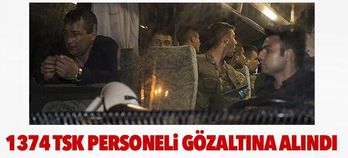 1374 TSK personeli gözaltına alındı