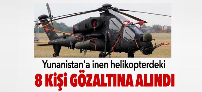 8 asker helikopterle Yunanistan'a kaçtı