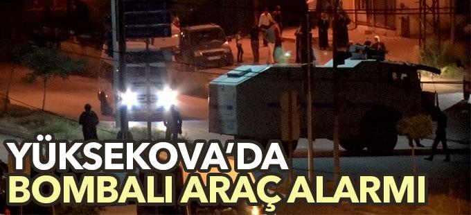 Yüksekova'da bombalı araç alarmı