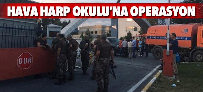 İstanbul'da Hava Harp Okulu'na operasyon