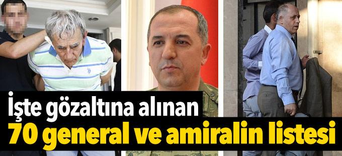 İşte Türkiye genelinde gözaltına alınan 70 general ve amiralin listesi