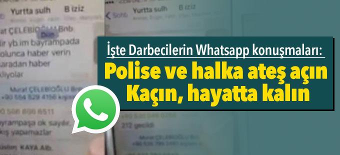 İşte Darbecilerin Whatsapp konuşmaları: Polise ve halka ateş açın...