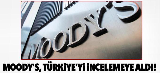 Moody's, Türkiye'yi incelemeye aldı!