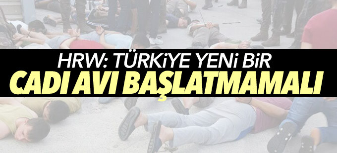 HRW: Türkiye yeni bir cadı avı başlatmamalı